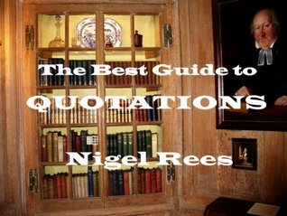 The Best Guide To Quotations Nigel Rees