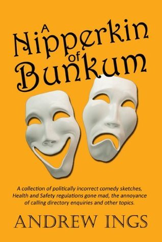A Nipperkin Of Bunkum  by  Andrew Ings