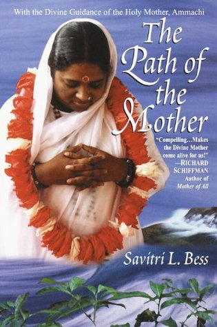 The Path of the Mother  by  Savitri L. Bess