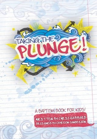 Taking the Plunge! (I Took the Plunge! Now What?)  by  Chris Gabbard