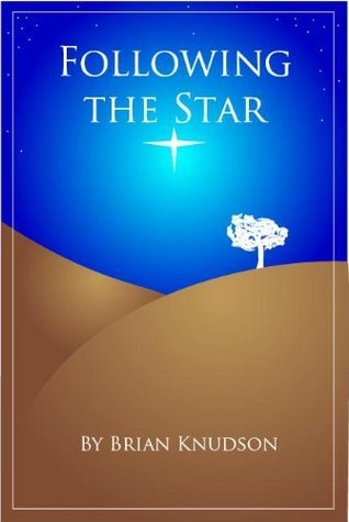 Following The Star  by  Brian Knudson