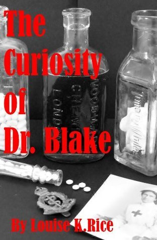 The Curiosity of Dr. Blake Louise K Rice