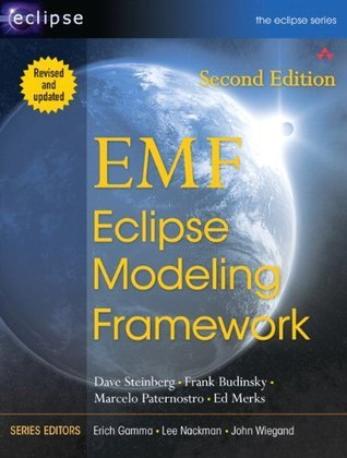 EMF: Eclipse Modeling Framework (2nd Edition) (The Eclipse Series) Dave Steinberg