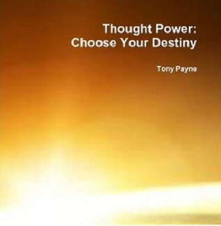 Thought Power: Control Your Destiny  by  Tony   Payne