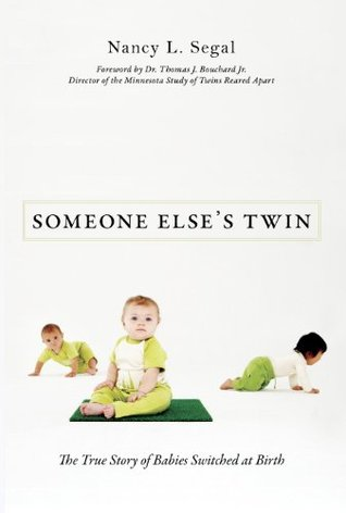 Someone Elses Twin: The True Story of Babies Switched at Birth Nancy L. Segal