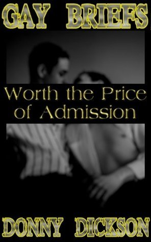 Worth the Price of Admission  by  Donny Dickson