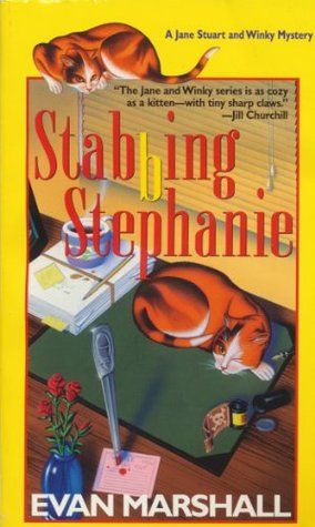 Stabbing Stephanie (Jane Stuart and Winky #3) Evan Marshall