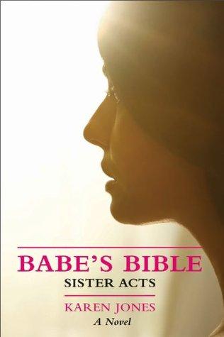 Babes Bible: Sister Acts: 3  by  Karen     Jones