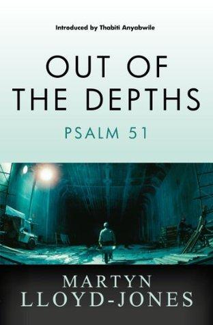 Out of the Depths D. Martyn Lloyd-Jones