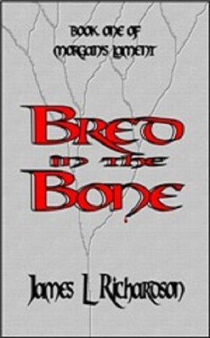 Bred In The Bone James L.  Richardson