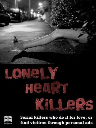 Lonely Heart Killers  by  Victor Kiethman