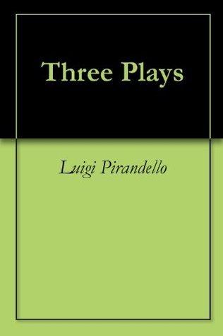 Three Plays Luigi Pirandello