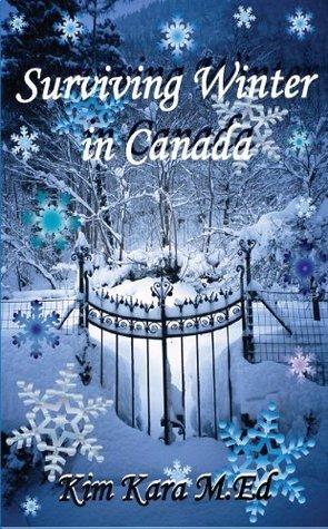 Surviving Winter in Canada: a Newcomers Guide Kim Kara