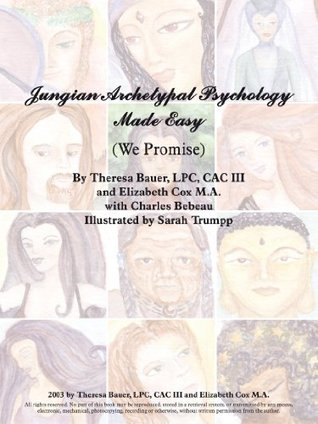 Jungian Archetypal Psychology Made Easy  by  Theresa Bauer