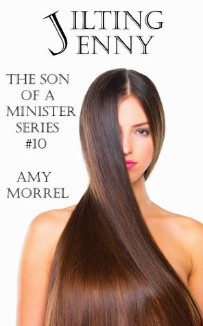 Jilting Jenny (The Son of a Minister Series)  by  Amy Morrel