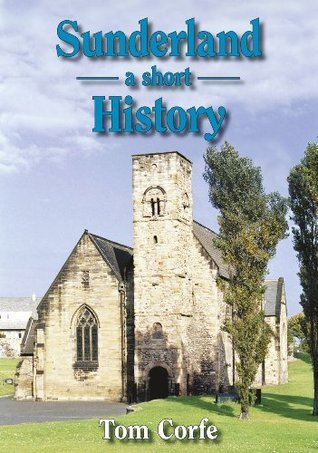 Sunderland - a Short History  by  Tom Corfe
