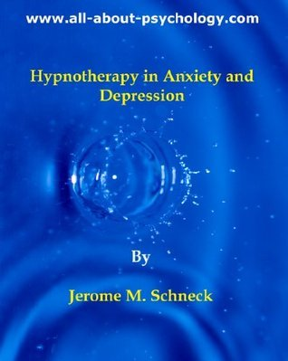 Hypnotherapy in Anxiety and Depression Jerome M. Schneck