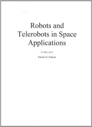 Robots and Telerobots in Space Applications Patrick Stakem