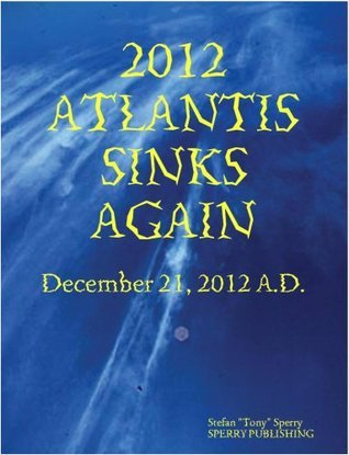 2012 Atlantis Sinks Again  by  Stefan Tony Sperry