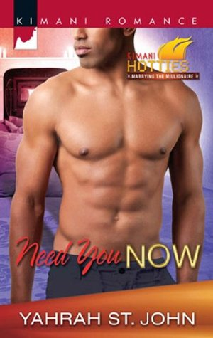 Need You Now (Kimani Hotties - Book 24)  by  Yahrah St. John