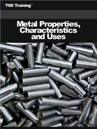Metal Properties Characteristics Uses and Codes TSD Training