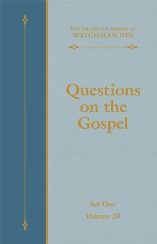 Questions on the Gospel  by  Watchman Nee