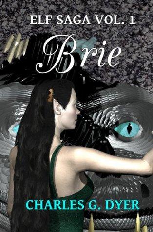 Brie - Elf Saga Vol. 1 Charles G. Dyer