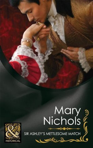 Sir Ashleys Mettlesome Match (Piccadilly Gentlemens Club Series)  by  Mary Nichols