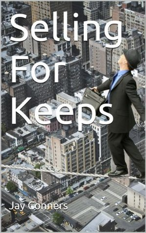 Selling For Keeps  by  Jay Conners
