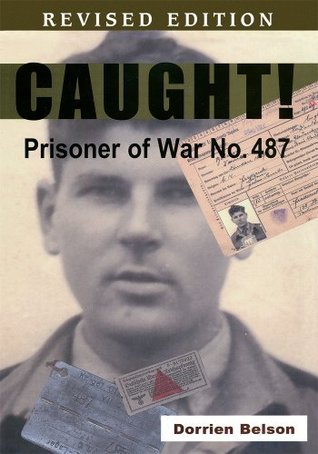 Caught! Prisoner of War No. 487 Dorrien Belson
