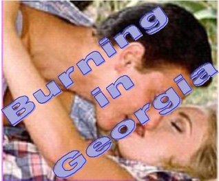 Burning In Georgia  by  Briana Lee