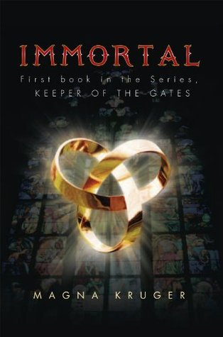 IMMORTAL: First book in the Series, KEEPER OF THE GATES  by  Magna Kruger