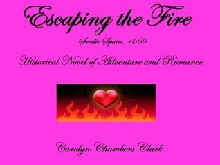 Escaping the Fire Carolyn Chambers Clark