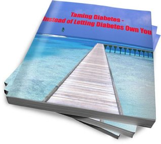 Taming Diabetes - Instead of Letting Diabetes Own You - A Must Have Guide For Any Diabetic - Heal Those Insulin Producing Cells Nathaniel Kennedy