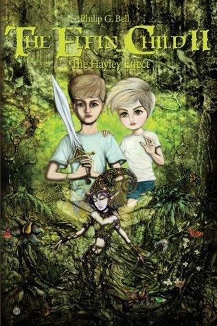 The Elfin Child II - The Hayley Effect (The Elfin Child Series)  by  Philip G. Bell