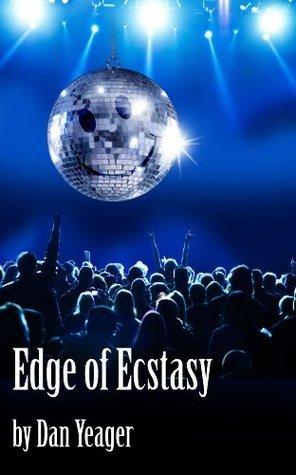 Edge of Ecstasy Dan Yeager