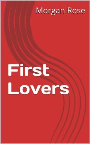 First Lovers Morgan Rose