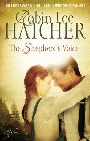 The Shepherds Voice: A Novel Robin Lee Hatcher