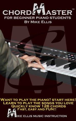 ChordMaster for Beginner Piano Students Mike Ellis