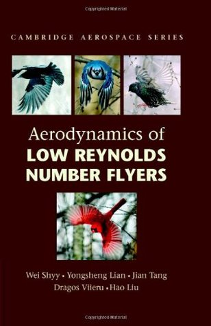Aerodynamics of Low Reynolds Number Flyers  by  Wei Shyy