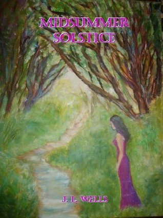 Midsummer Solstice J.L. Wells