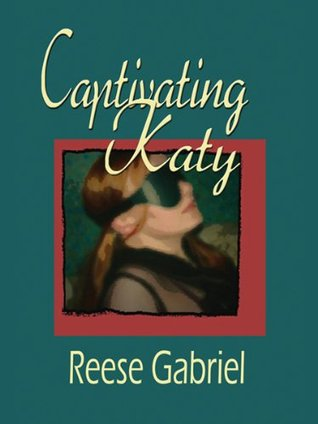 Captivating Katy Reese Gabriel