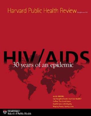 Harvard Public Health Review- Spring/Summer 2011  by  Debra Bradley Ruder