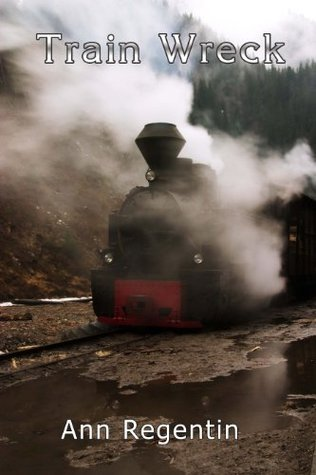 Train Wreck  by  Ann Regentin