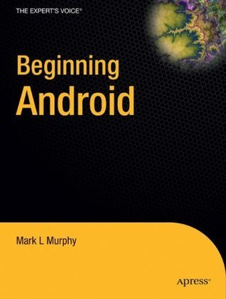 Beginning Android  by  Mark L. Murphy