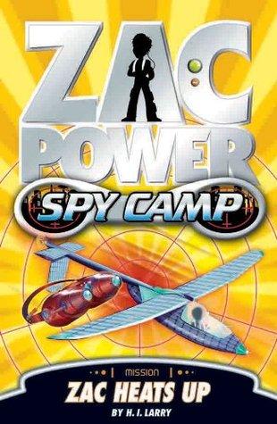 Zac Heats Up (Zac Power Spy Camp, #8) H.I. Larry