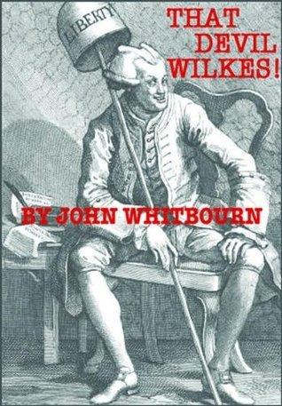 That Devil Wilkes! John Whitbourn