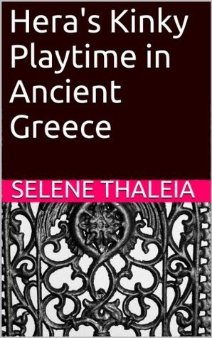 Heras Kinky Playtime in Ancient Greece Selene Thaleia