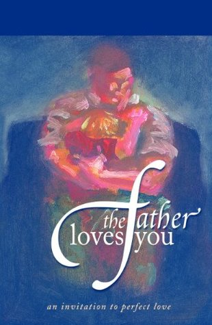 The Father Loves You  by  Ed Piorek