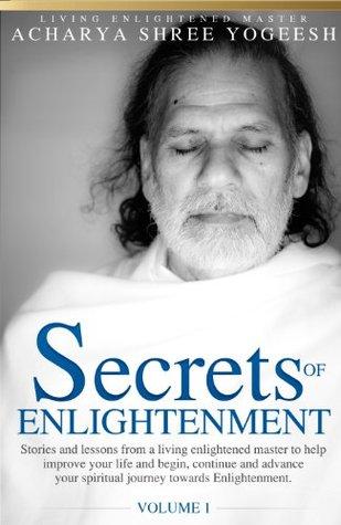 Secrets of Enlightenment, Vol. I Acharya Shree Yogeesh